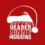 Cotton Headed Ninny Muggins T Shirt (Elf movie)