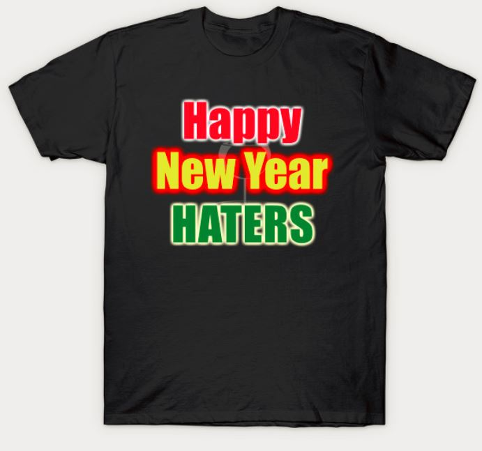 Happy New Year Haters T-Shirt