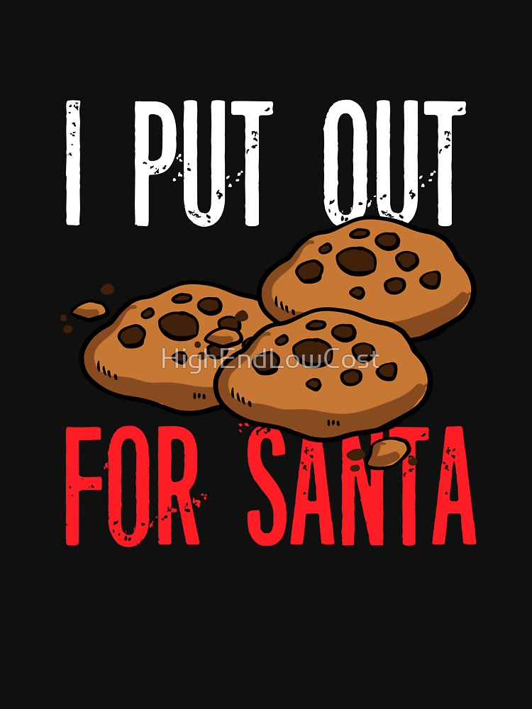 I Put Out For Santa T-Shirts (Cookies)