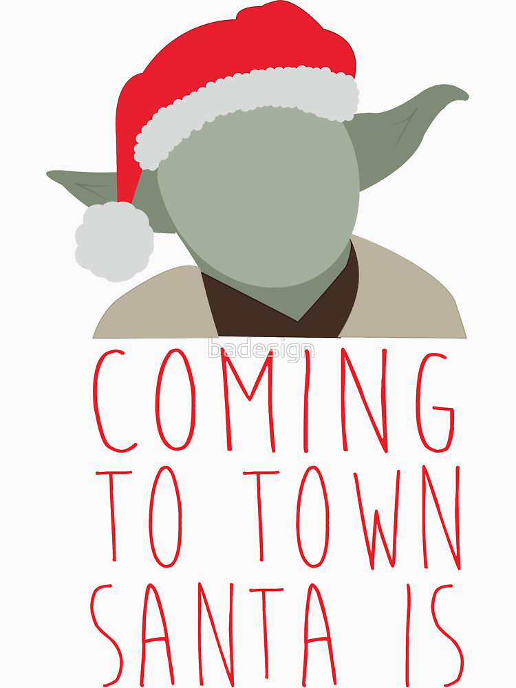 Coming to Town Santa Is T-Shirt (Yoda)