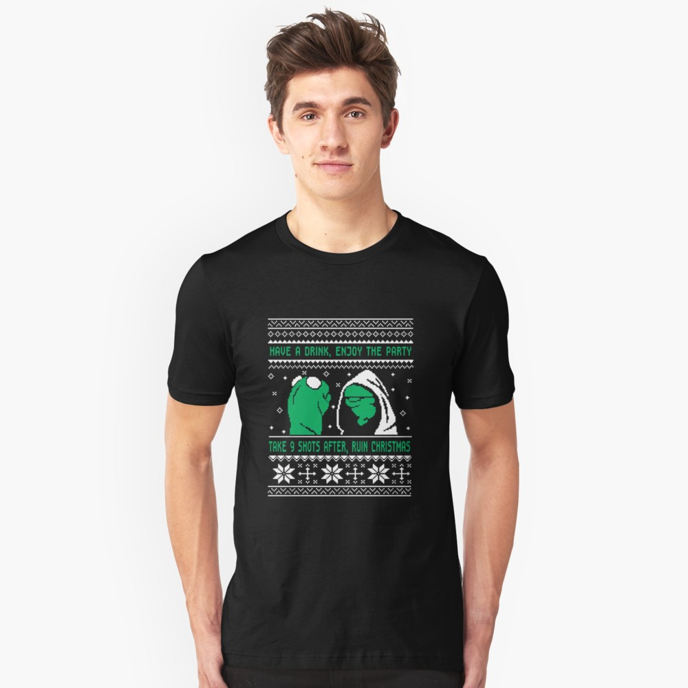 Have a Drink, Enjoy the Party Take 9 Shots After, Ruin Christmas T Shirt