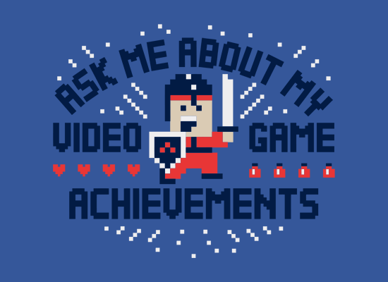 Ask Me About My About My Video Game Achievements T Shirt