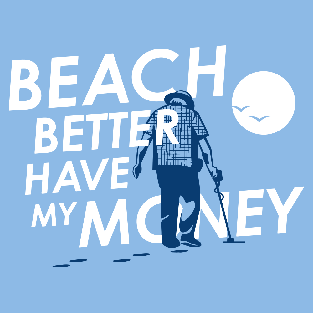 Beach Better Have My Money T Shirt