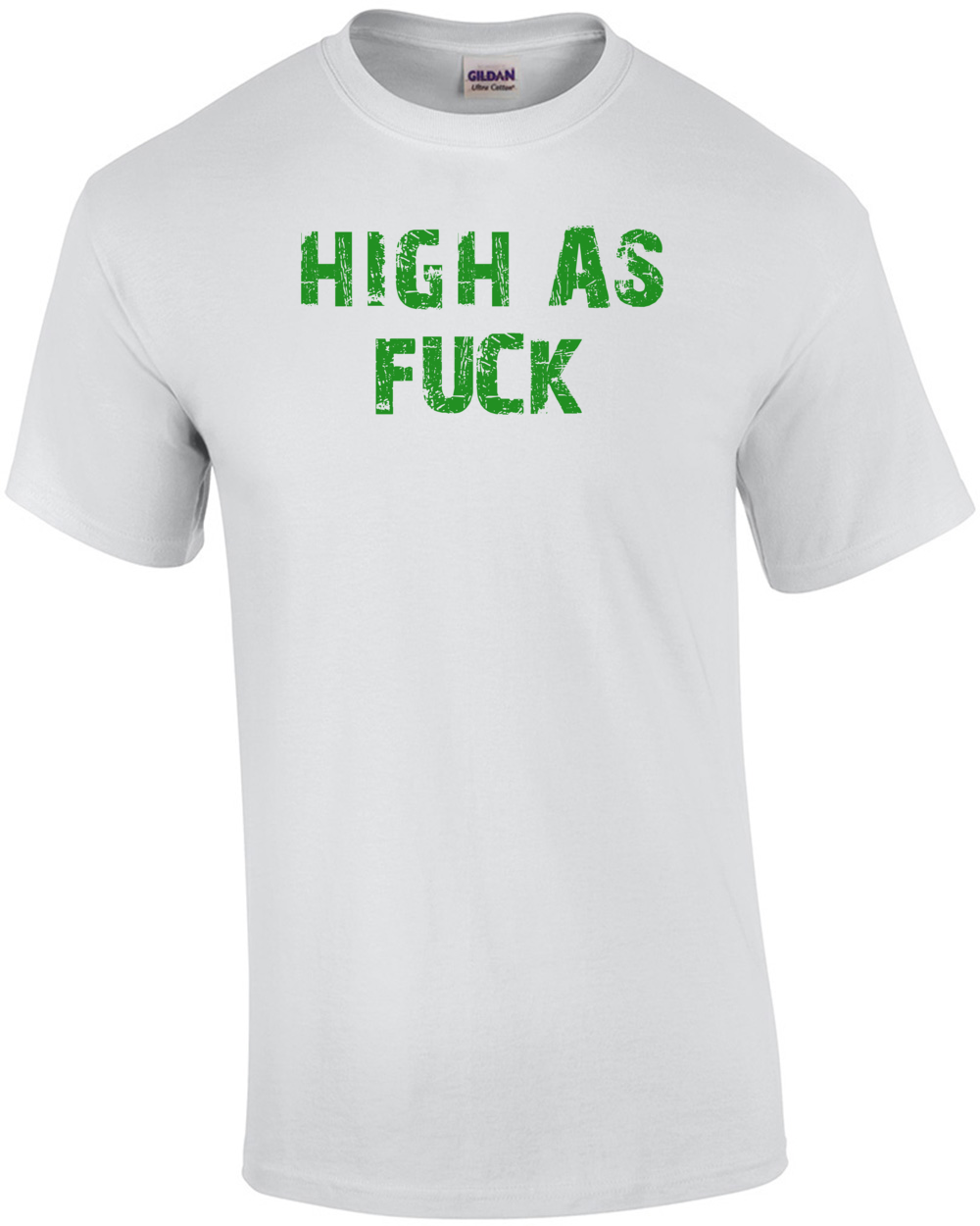 High As Fuck T Shirt