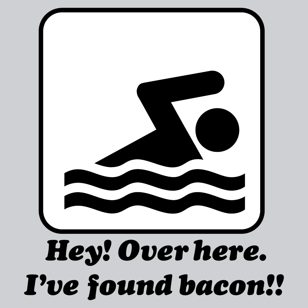 Hey Over Here I Found Bacon T Shirt