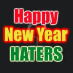 Happy New Year Haters T shirt