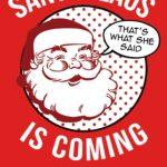 Santa Claus is Coming: That's What She Said T Shirt