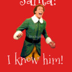 Santa I Know Him T Shirt (Will Ferrell Elf Movie)