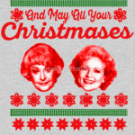 And May Your Christmases Bea White T Shirt (Golden Girls: Bea Arthur and Betty White)