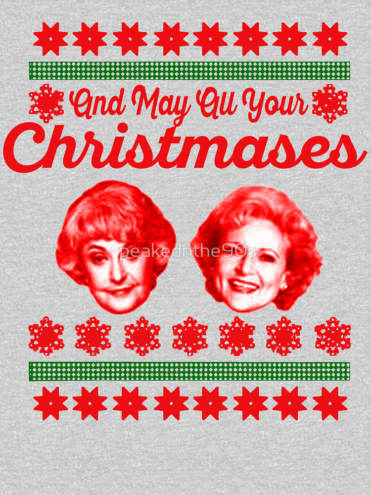 And May Your Christmases Bea White T Shirt (Bea Arthur and Betty White)