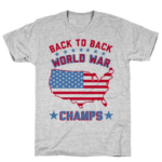 Back to Back World War Champs T Shirt