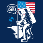 Houston We Have Dibs Moon Landing T Shirt