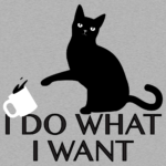 I Do What I Want Cat T Shirt