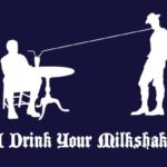 I Drink Your Milkshake T Shirt (There Will Be Blood)