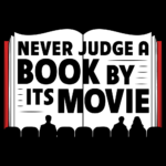 Never Judge a Book By Its Movie T Shirt