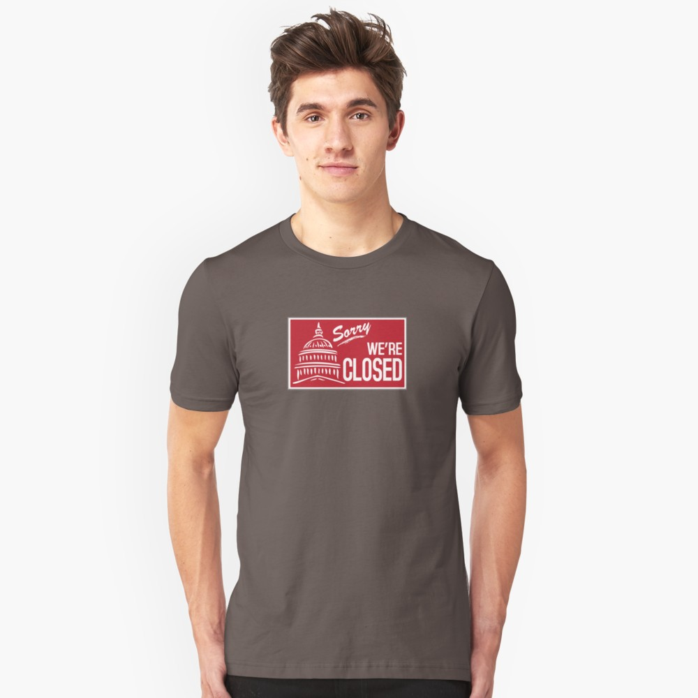 Sorry We're Closed T Shirt