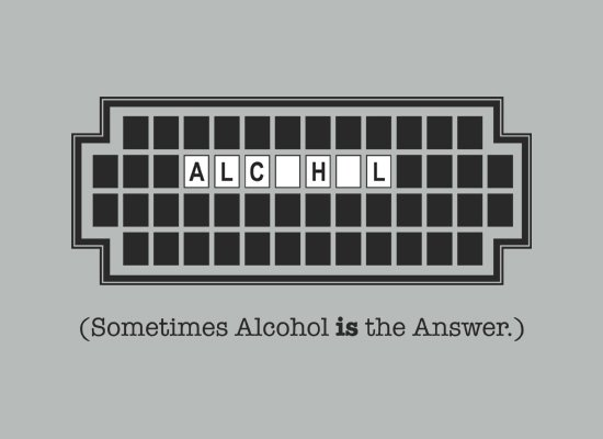 Sometimes Alcohol Is the Answer T Shirt