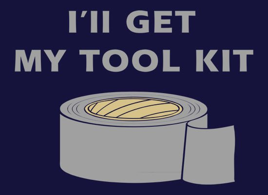 I'll Get My Tool Kit Duct Tape T Shirt
