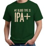 My Blood Type is IPA+ T Shirt