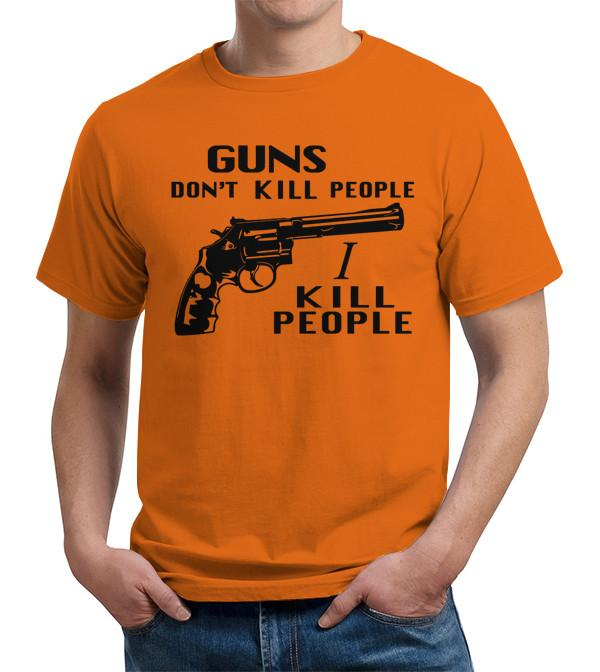 Guns Don't Kill People I Kill People T Shirt